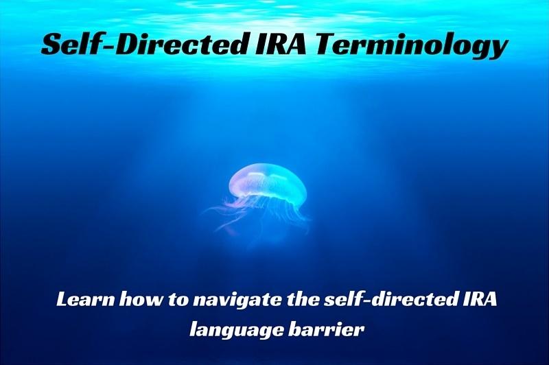 self directed ira terminology